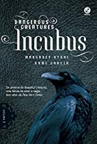 Incubus by Kami Garcia & Margaret Stohl