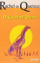 Galo de ouro, O by Rachel de Queiroz