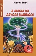 A Magia da Árvore Luminosa by Rosana Bond