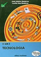 O Que é Tecnologia: Colecao Primeiros…