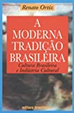 Ortiz, Renato: A Moderna Tradicao Brasileira