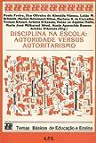 Freire, Paulo: Disciplina Na Escola: Autoridade Versus Autoritarismo (Temas Basicos De Educacao E Ensino)