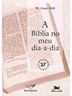 A Bíblia no Meu Dia-a-Dia by Jonas Mons.…