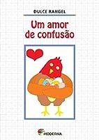 Um Amor de Confusão by Dulce Rangel