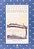 Os Poetas da Inconfidência by José Lino…