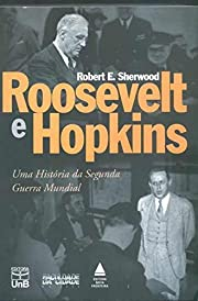 Roosevelt E Hopkins - Uma Historia Da…