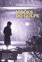 Visões do Golpe (Em Portuguese do…