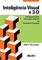 Inteligência Visual e 3-D by Gildo A.…