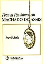 Figuras Femininas Em Machado De Assis by…