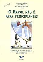 O Brasil não é para principiantes :…