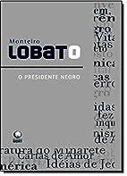Presidente Negro, O by Monteiro Lobato