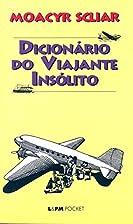 Dicionário do Viajante Insólito by Moacyr…
