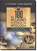 100 Melhores Histórias da Mitologia, As by…
