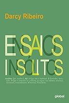 Ensaios Insolitos by Darcy Ribeiro