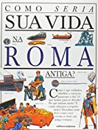 Como seria sua vida na Roma Antiga? by Anita…