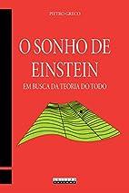 O Sonho De Einstein: em busca da teoria do…