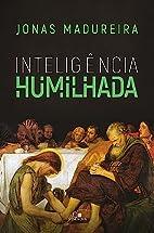 Inteligência Humilhada (Em Portuguese do…