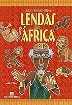 Lendas da África by Julio Emilio Braz