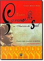 Enrico Caruso na América do Sul - O Mito…