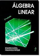 Álgebra Linear by José Luiz Boldrini