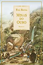 Minas do ouro by Frei Betto