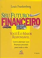 Seu Futuro Financeiro: Você é o Maior…