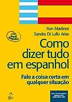 Como Dizer Tudo em Espanhol by Ron Martinez