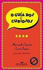 Guia dos Curiosos: Sexo, O by Marcelo Duarte
