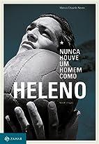 Nunca houve um homem como Heleno by Marcos…