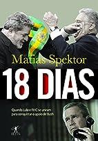 18 dias : quando Lula e FHC se unjram para…