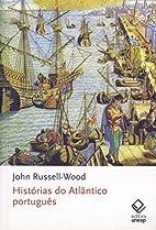 Histórias do Atlântico português by John…