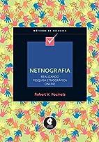 Netnografia. Realizando Pesquisa…