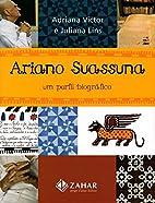 Ariano Suassuna: Um Perfil Biográfico by…