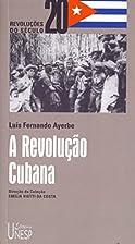 Revolução Cubana, A by Luis Fernando…
