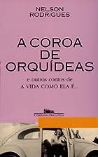 A coroa de orquideas e outros contos de A…