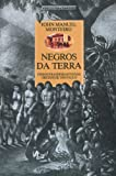 Monteiro, John M.: Negros Da Terra: indios E Bandeirantes Nas Origens De Sao Paulo