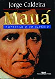 Caldeira, Jorge: Maua: Empresario Do Imperio
