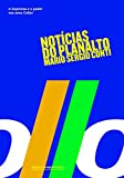 Conti, Mario Sergio: Noticias Do Planalto: A Imprensa E Fernando Collor