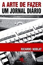 Arte de Fazer um Jornal Diário, A by…