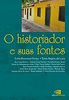 O Historiador e suas fontes by Carla…