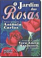 Jardim das Rosas, O by VERA LUCIA MARINZECK…