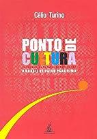 Ponto de Cultura: O Brasil de Baixo Para…