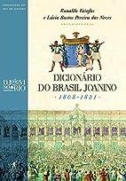 Dicionário do Brasil joanino: 1808-1821 by…