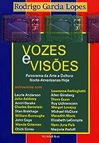Vozes E Visões by Rodrigo Garcia Lopes