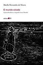 O mundo sitiado : a poesia brasileira e a…
