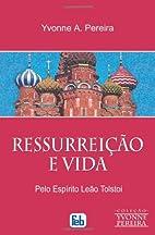 Ressurreição e Vida by Leo Tolstoi