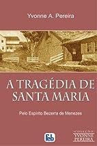 Tragédia de Santa Maria (A) (Portuguese…