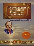O Evangelho Segundo o Espiritismo (Em…