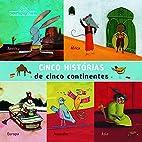 Cinco Historias de Cinco Continentes (Em…