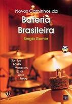 Novos caminhos da bateria brasileira. by…